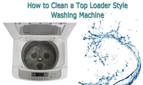 How to Clean a Top Loader Style Washing Machine