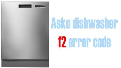 Asko dishwasher f2 error code