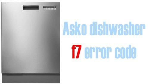 Asko dishwasher f7 error code