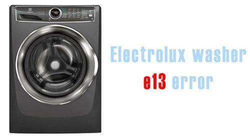 Electrolux washer e13 error
