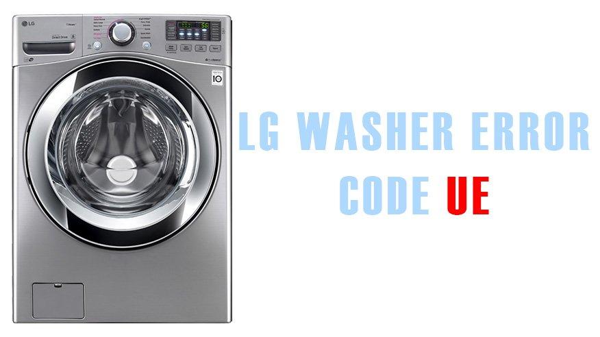 LG washer error code UE | Washer and dishwasher error codes