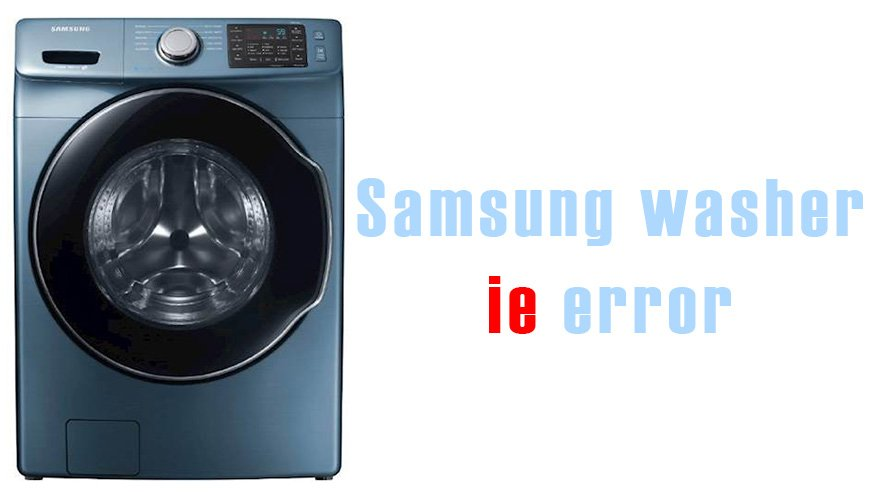 Samsung washer ie error | Washer and dishwasher error codes