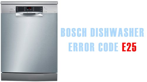 Bosch dishwasher error e25