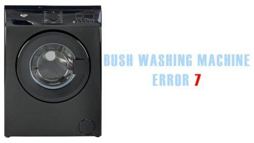 Bush washing machine error 7