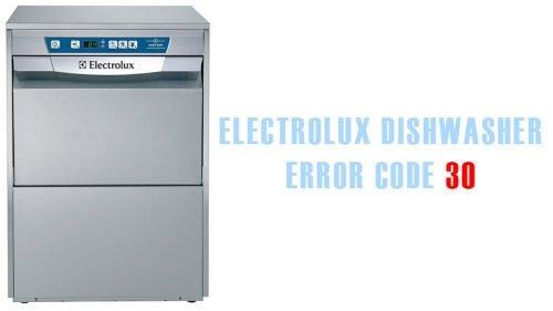 Electrolux dishwasher error code 30