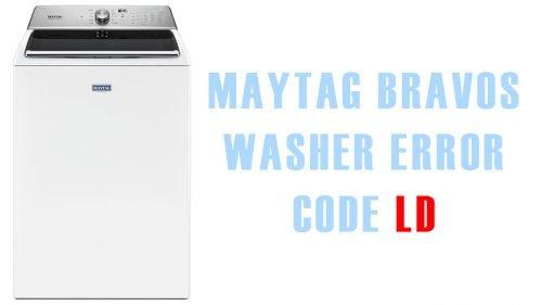 Maytag bravos washer error code ld