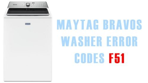 Maytag bravos washer error codes f51