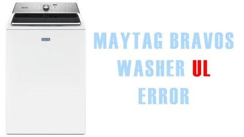 Maytag bravos washer ul error