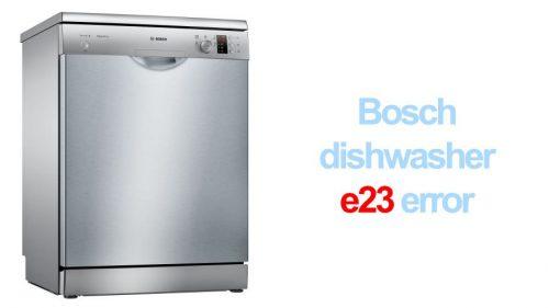 Bosch dishwasher e23 error