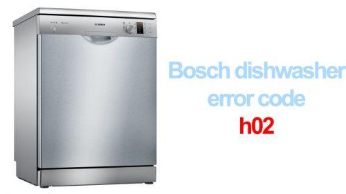 Bosch dishwasher error code h02