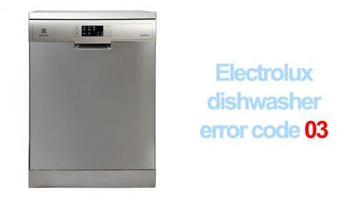 Electrolux dishwasher error code 03