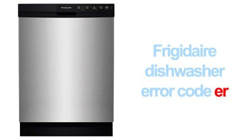 Frigidaire gallery dishwasher error code er