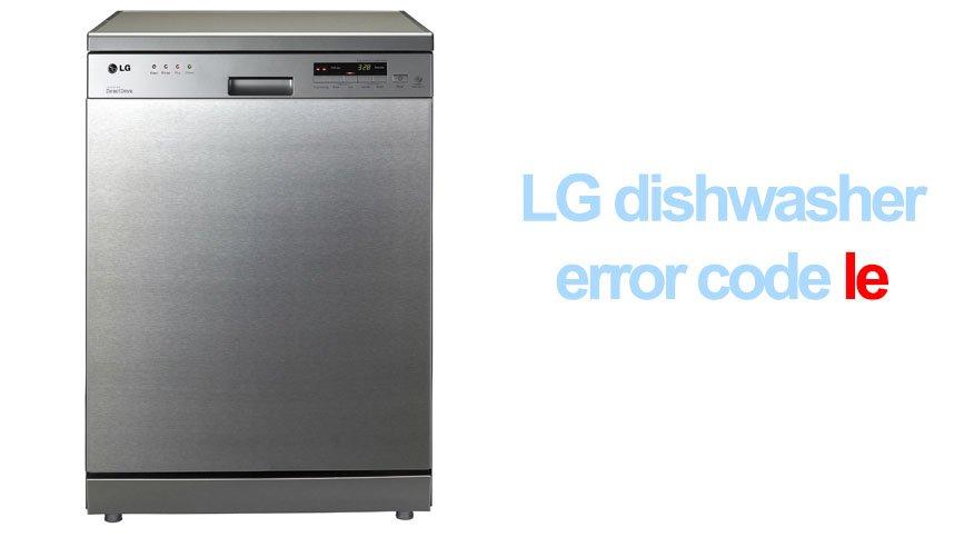LG dishwasher error code le | Washer and dishwasher error codes and