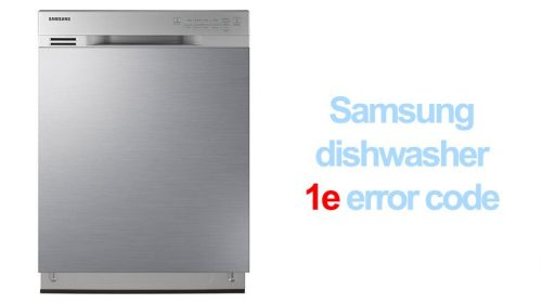Samsung dishwasher error code 1e