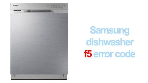 Samsung dishwasher error code f5