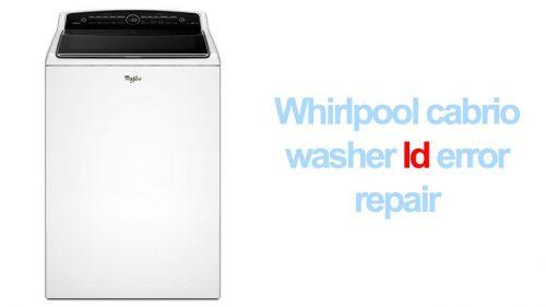 Whirlpool cabrio washer ld error repair