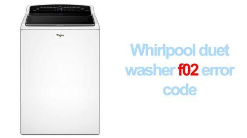 Whirlpool duet washer f02 error code