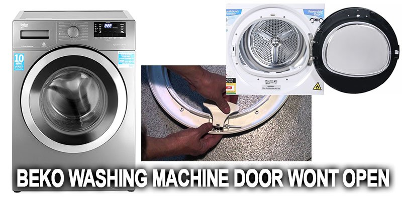Beko washing machine door wont open