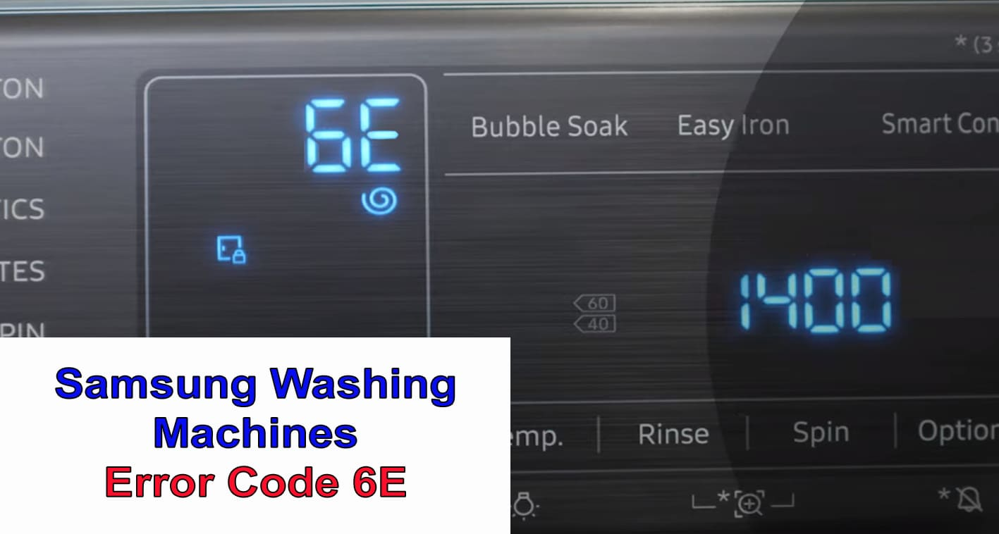 Samsung Washing Machines Error Code 6E