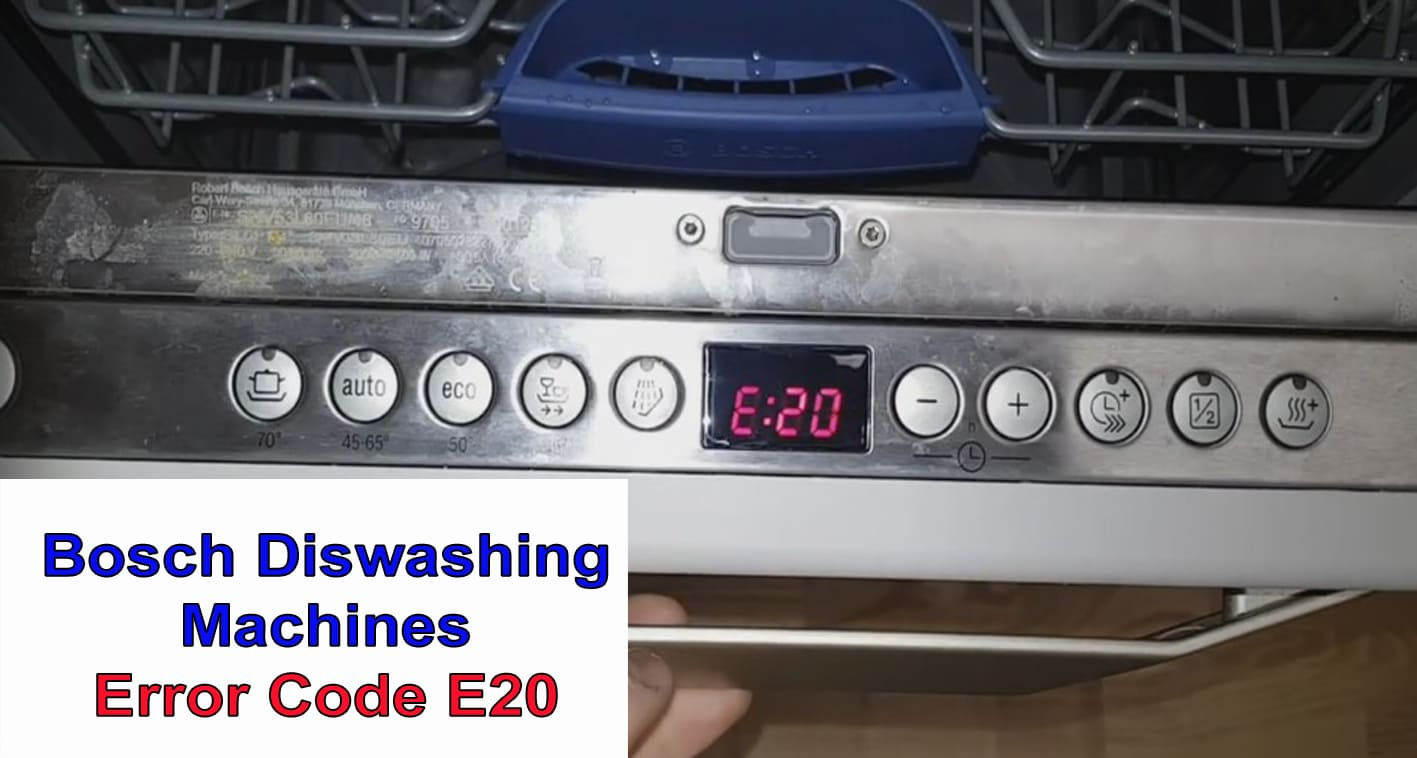 Bosch Dishwasher Error Code E20 Washer And Dishwasher Error Codes And Troubleshooting