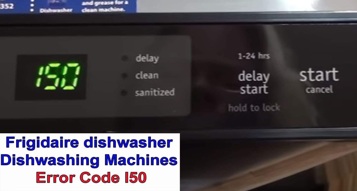 Frigidaire dishwasher error code I50