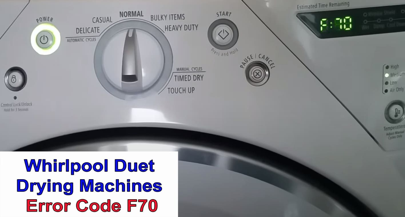 Whirlpool Duet Drying Machines Error Code F70